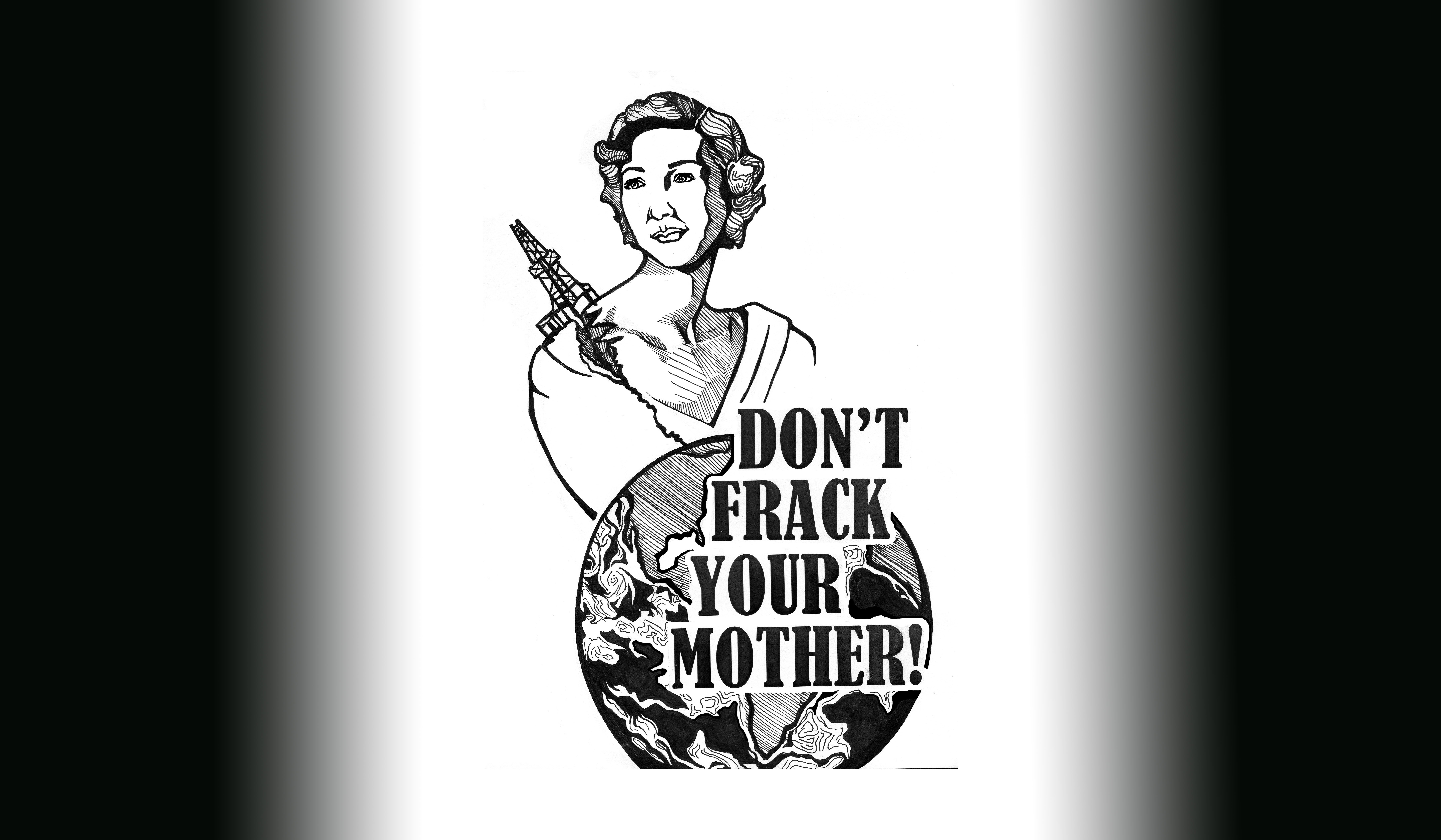Don't Frack Your Mother - M Sayles FEATURED