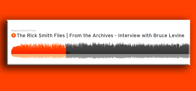 The Rick Smith Files - From the Archives - Interview with Bruce Levine