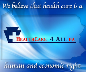 Make Single Payer Health Care Happen in PA!